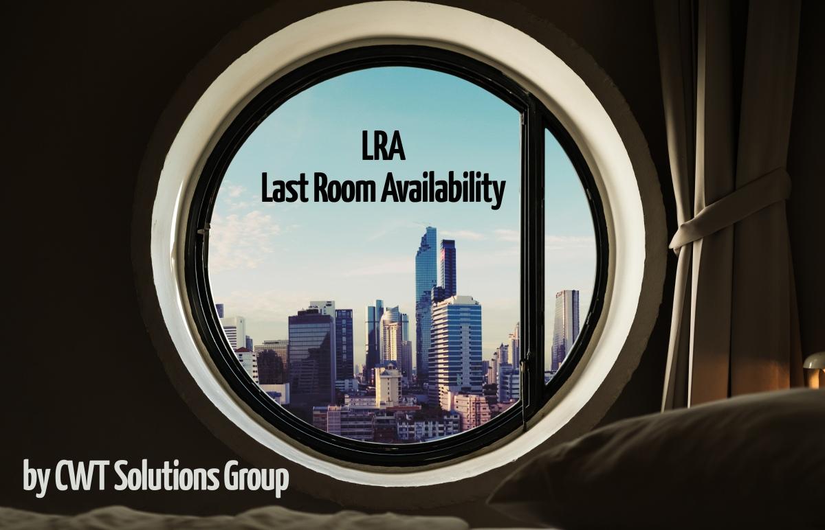 """La clause """"Last Room Availability"""" (LRA) dans le programme voyages d'une entreprise - étude CWT Solutions Group"""